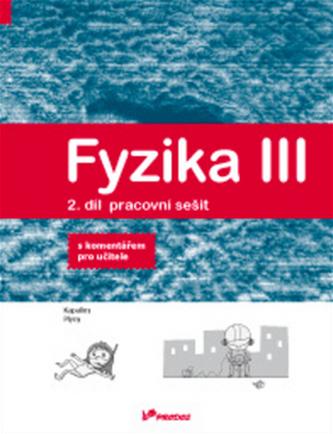 Fyzika III Pracovní sešit 2 s komentářem pro učitele - Lukáš Richterek; Renata Holubová