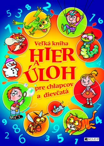 Vežká kniha hier a úloh pre chlapcov a dievčatá