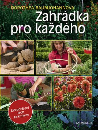 Zahrádka pro každého Zahradničení krok za krokem