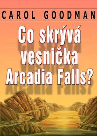 Co skrývá vesnička Arcadia Falls