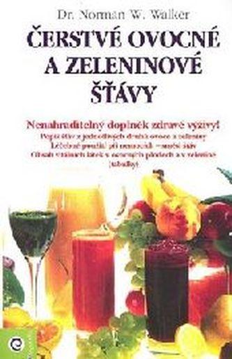 Čerstvé ovocné a zeleninové šťávy - Norman W. Walker