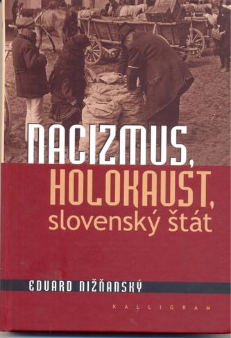 Nacizmus, holokaust, slovenský štát - Eduard Nižňanský