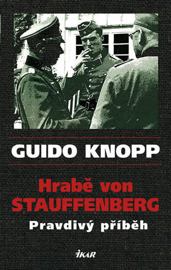 Hrabě von Stauffenberg Pravdivý příběh