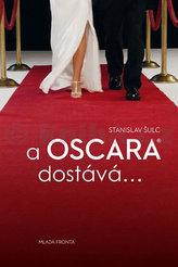 A  Oscara dostává ...