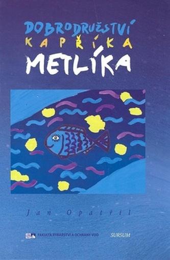 Dobrodružství kapříka Metlíka