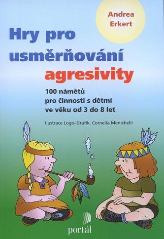 Hry pro usměrňování agresivity - Andrea Erkert