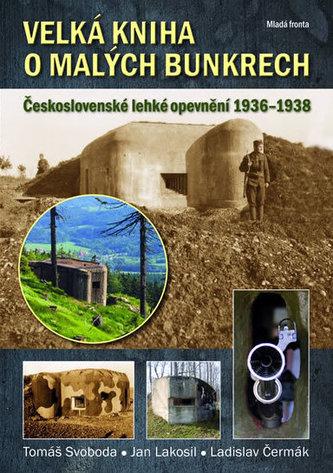 Velká kniha o malých bunkrech - Tomáš Svoboda