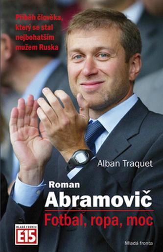 Roman Abramovič Fotbal, ropa, moc