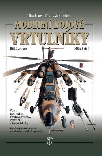 Moderní bojové vrtulníky Ilustrovaná encyklopedie - Bill Gunston