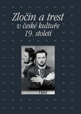 Zločin a trest v české kultuře 19. století
