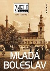 Zmizelé Čechy Mladá Boleslav