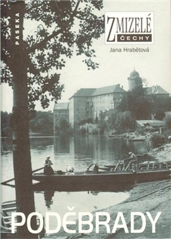 Zmizelé Čechy Poděbrady
