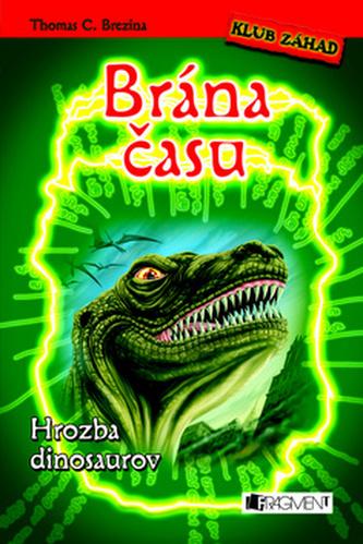 Brána času Hrozba dinosaurov