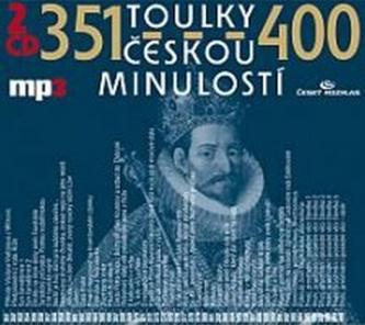 Toulky českou minulostí 351 - 400 - Kolektiv Autorů