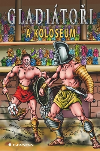 Gladiátoři a Koloseum