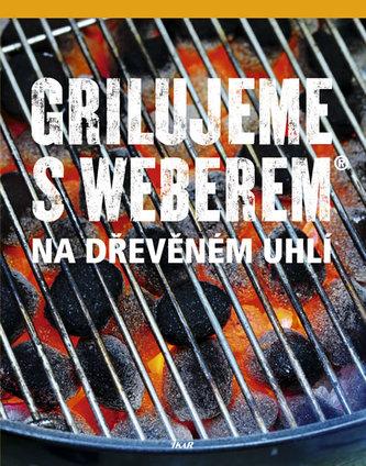 Grilujeme s Weberem na dřevěném uhlí