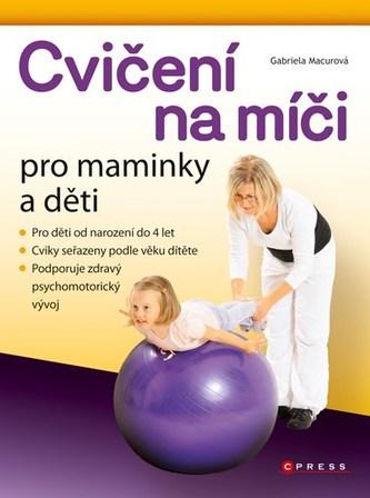 Cvičení na míči pro maminky a dět - Gabriela Macurová