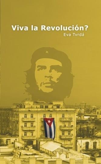 Viva la Revolución? (pevná vazba) - Eva Tvrdá