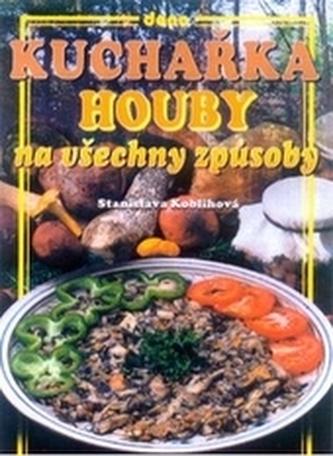 Kuchařka - Houby na všechny způsoby