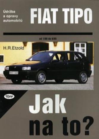 Fiat Tipo od 1/88 do 6/95 - Hans-Rüdiger Etzold