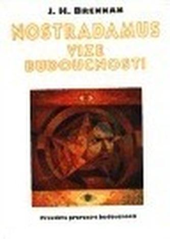 Nostradamus vize budoucnosti