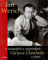 Jan Werich ve fotografiích a  vzpomínkách Václava Chocholy a přátel