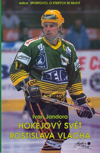 Hokejový svět Rostislava Vlacha