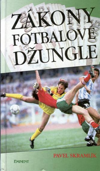 Zákony fotbalové džungle