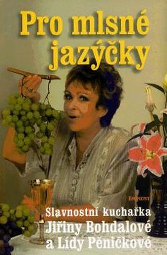 Pro mlsné jazýčky - Jiřina Bohdalová