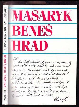 Masaryk, Beneš, Hrad - Jaroslav Pecháček