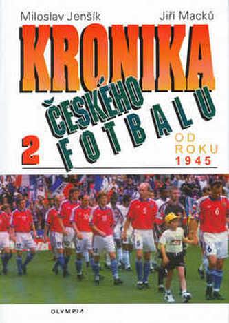 Kronika českého fotbalu 2.díl od roku 1945