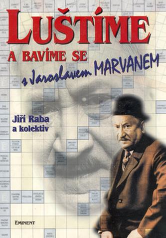 Luštíme a bav.se s J.Marvanem