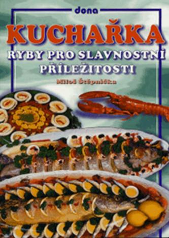 Kuchařka Ryby pro slav.přílež.