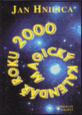 Magický kalendář roku 2000 - Jan Hnilica