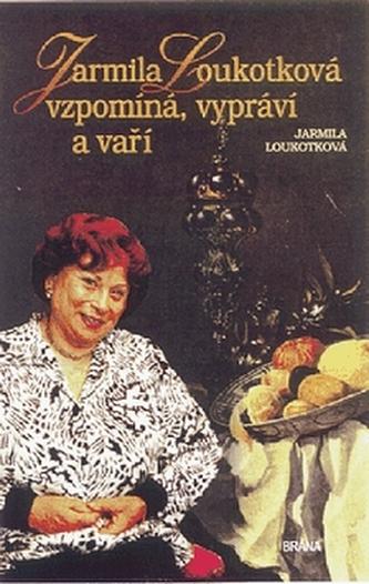 Jarmila Loukotková vzpomíná