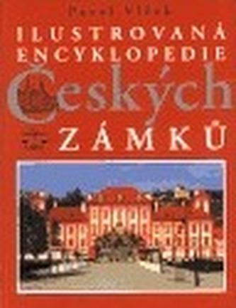 Ilustrovaná encyklopedie Českých zámků - Pavel Vlček