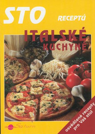 Sto receptů italské kuchyně