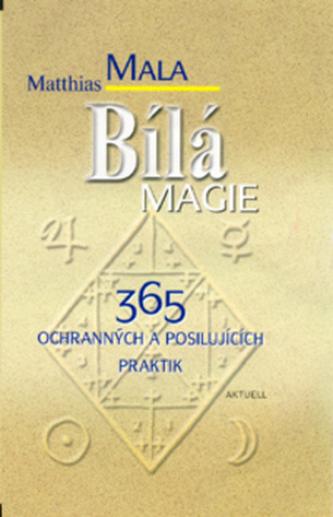 Bílá magie - 365 ochranných a