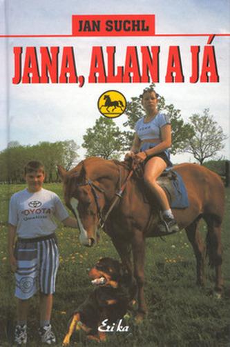 Jana, Alan a já