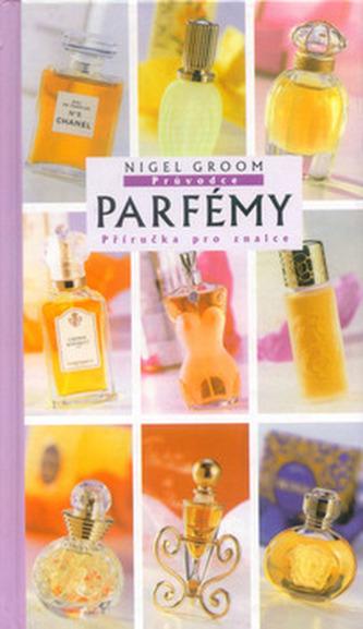 Parfémy - příručka pro znalce