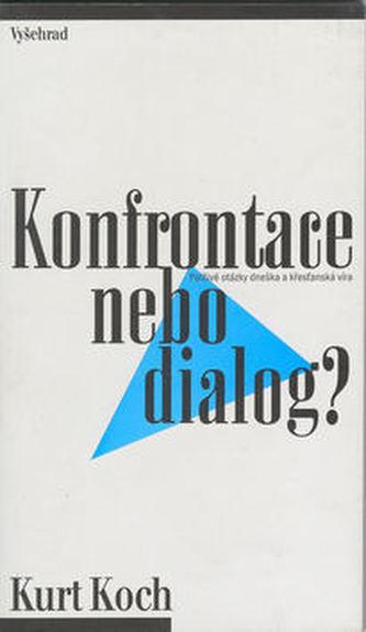 Konfrontace nebo dialog ?