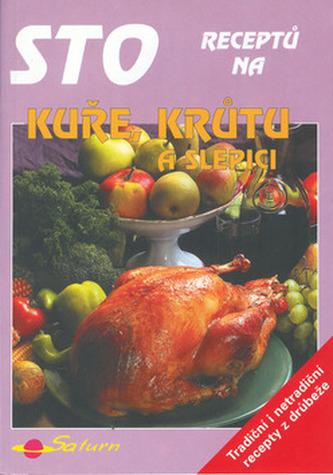 Sto receptů kuře,krůta a slep.