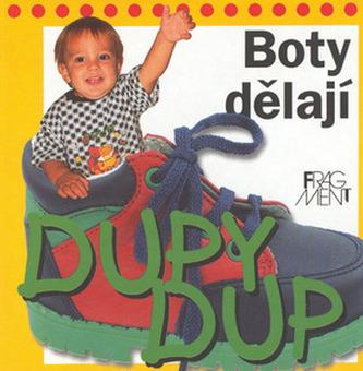 Boty dělají DUPY DUP