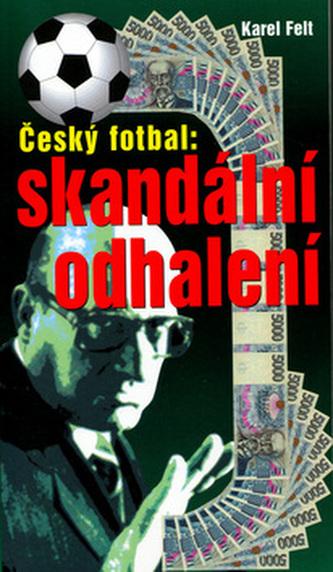 Český fotbal: Skandální odhalení