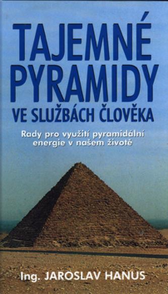 Tajemné pyramidy ve službách člověka