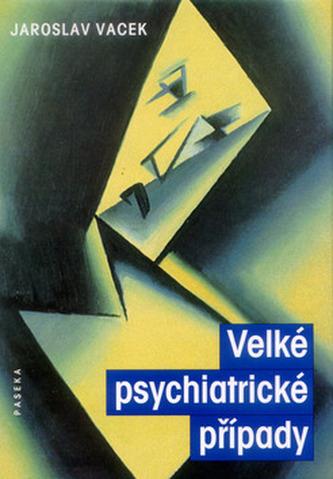 Velké psychiatrické případy