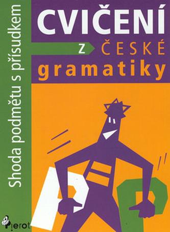 Cvičení z české gramatiky Shoda podmětu s přísudkem