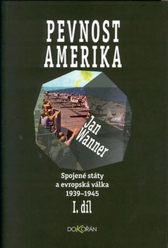 Pevnost Amerika I. díl