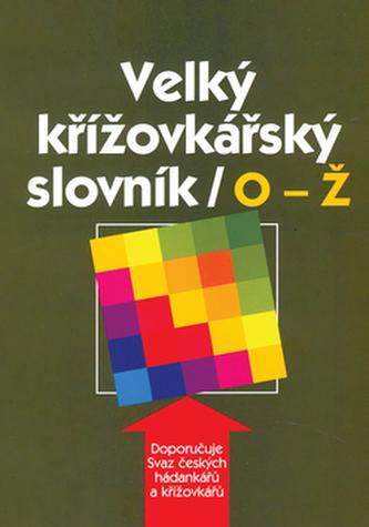 Velký křížovkařský slovník O-Ž