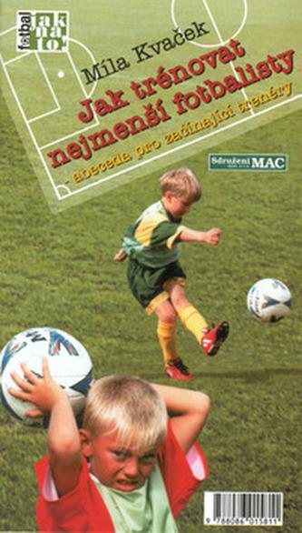 Jak trénovat nejmenší fotbalisty